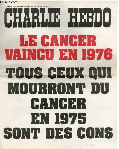 CHARLIE HEBDO N°215 - LE CANCER VAINCU EN 1976, TOUS CEUX QUI MOURONT EN 1975 SERONT DES CONS