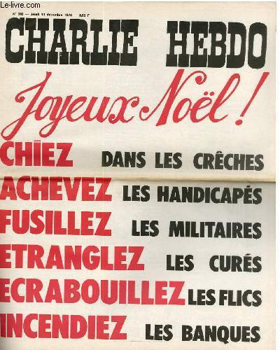 CHARLIE HEBDO N°266 - JOYEUX NOËL. CHIEZ DANS LES CRECHES, ACHEVEZ LES HANDICAPES, FUSILLEZ LES MILITAIRES, ETRANGLEZ LES CURES, ECRABOUILLEZ LES FLICS, INCENDIEZ LES BANQUES