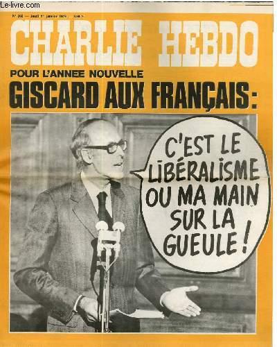 CHARLIE HEBDO N°268 - POUR L'ANNEE NOUVELLE, GISCARD AUX FRANCAIS : C'EST LE LIBERALISME OU MA MAIN SUR LA GUEULE !