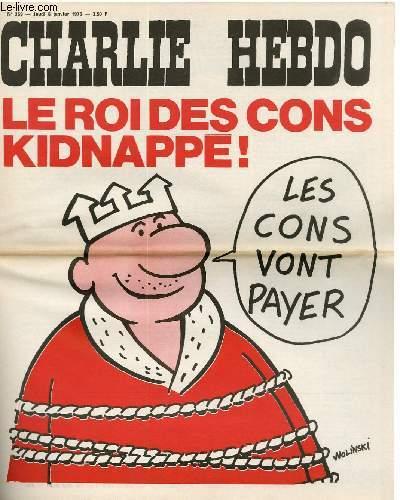 CHARLIE HEBDO N°269 - LE ROI DES CONS KIDNAPPE - LES CONS VONT PAYER