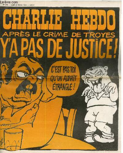 CHARLIE HEBDO N°276 - APRES LE CRIMES DE TROYES, Y'A PAS DE JUSTICE