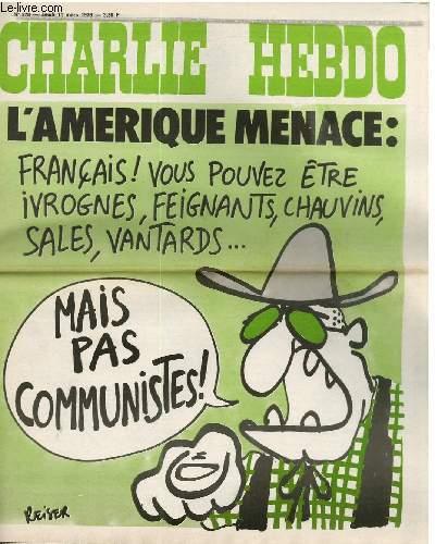 CHARLIE HEBDO N°278 - L'AMERIQUE MENACE : FRANCAIS ! VOUS POUVEZ ÊTRE IVROGNES, FEIGNANTS, CHAUVINS, SALES, VANTARDS MAIS PAS COMMUNISTES