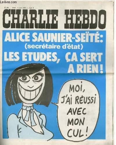 CHARLIE HEBDO N°283 - ALICE SAUNIER-SEÏTE (SECRETAIRE D'ETAT) : LES ETUDES CA SERT A RIEN ! MOI, J'AI REUSSI AVEC MON CUL !
