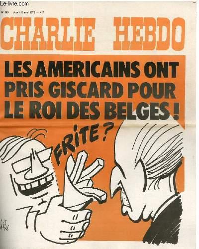 CHARLIE HEBDO N°288 - LES AMERICAINS ONT PRIS GISCARD POUR LE ROI DES BELGES !