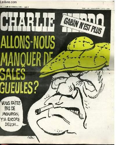 CHARLIE HEBDO N°314 - GABINS N'EST PLUS, ALLONS NOUS MANQUER DE SALES GUEULES ?