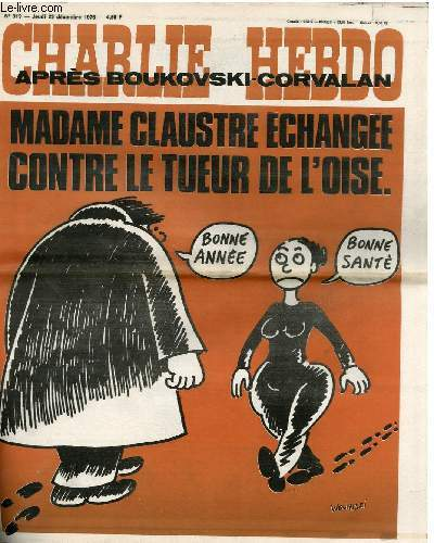 CHARLIE HEBDO N°319 - APRES BOUKOSKI-CORVALAN. MADAME CLAUSTRE ECHANGEE CONTRE LE TUEUR DE L'OISE