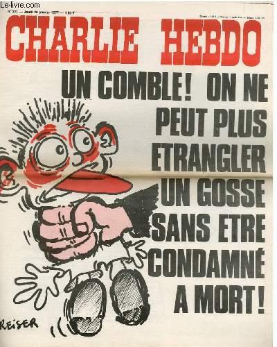 CHARLIE HEBDO N°323 - UN COMBLE ! ON NE PEUT PLUS ENTRANGLER UN GOSSE SANS ETRE CONDAMNE A MORT