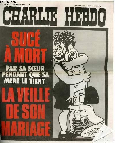 CHARLIE HEBDO N°340 - SUCE A MORT PAR SA SOEUR PENDANT QUE SA MERE LE TIENT LA VEILLE DE SON MARIAGE