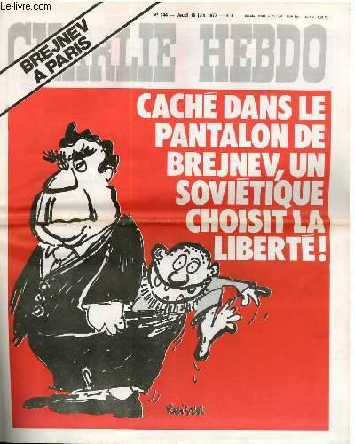 CHARLIE HEBDO N°344 - BREJNEV A PARIS - CACHE DANS LE PANTALON DE BREJVEN, UN SOVIETIQUE CHOISIT LA LIBERTE !