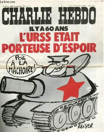 CHARLIE HEBDO N°365 - IL Y A 60 ANS L'URSS ETAIT PORTEUSE D'ESPOIR