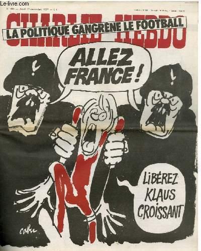 CHARLIE HEBDO N°366 - LA POLITIQUE GANGRENE L°E FOOTBALL. ALLEZ FRANCE ! LIBEREZ KLAUS CROISSANT