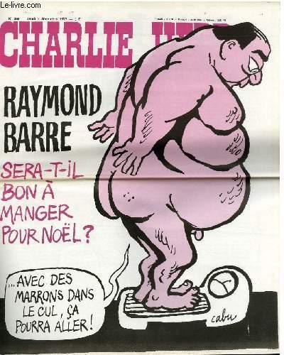 CHARLIE HEBDO N°369 - RAYMOND BARRE SERA-T-IL BON A MANGER POUR NOËL ? AVEC DES MARRONS DANS LE CUL, CA POURRA ALLER