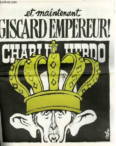 CHARLIE HEBDO N°384 - ET MAINTENANT GISCARD EMPEREUR !