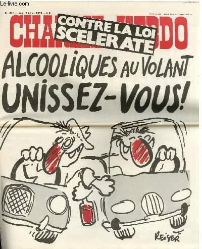 CHARLIE HEBDO N°399 - CONTRE LA LOI SCELERATE. ALCOOLIQUES AU VOLANT UNISSEZ-VOUS !