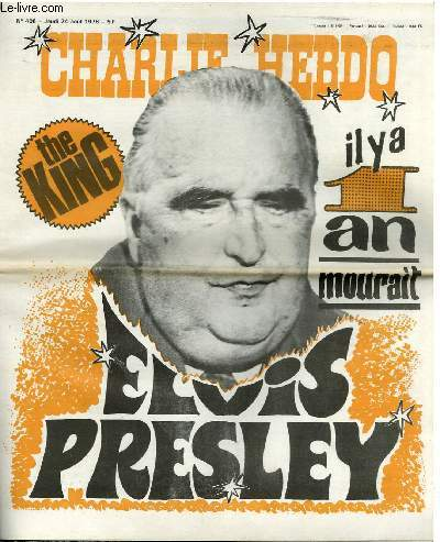 CHARLIE HEBDO N°406 - THE KING ELVIS PRESLEY IL Y A UN AN IL MOURAIT