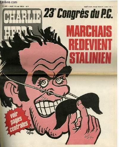 CHARLIE HEBDO N°443 - 23e CONGRES DU PC, MARCHAIS REDEVIENT STALINIEN