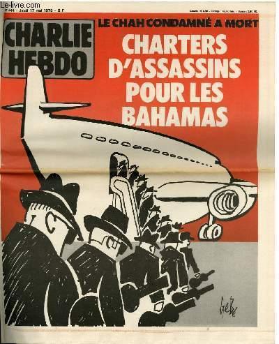 CHARLIE HEBDO N°444 - LE CHAH CONDAMNE A MORT, CHARTERS D'ASSASSINS POUR LES BAHAMAS