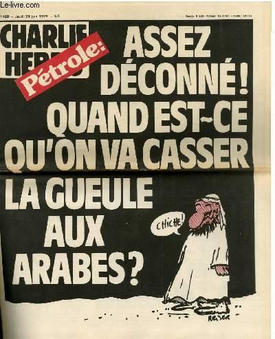CHARLIE HEBDO N°450 - PETROLE; ASSEZ DECONNE ! QUAND EST-CE QU'ON VA CASSER LA GUEULE AUX ARABES ?