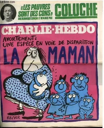 CHARLIE HEBDO N°464 - LES PAUVRES SONT DES CONS PAR COLUCHE. AVORTEMENT : UNE ESPECE EN VOIE DE DISPARITION LA MAMAN