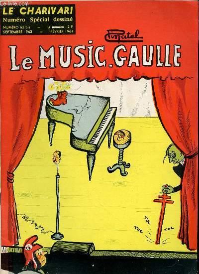 LE CHARIVARI N°65 BIS - NUMERO SPECIAL DESSINE / SEPTEMBRE 1963 - FEVRIER 1964. LE MUSIC-GAULLE.