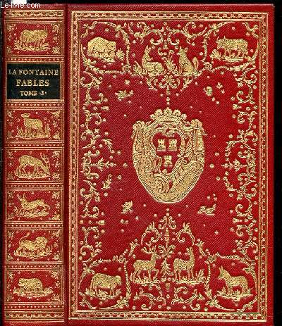 FABLES DE LA FONTAINE - TOME 3 AVEC LES FIGURES D'OUDRY PARUES DANS L'EDITION DESAINT ET SAILLANT DE 1755.