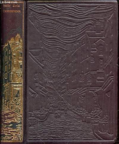L'ASSOMMOIRE - LES ROUGON-MACQUART : histoire naturelle et sociale d'une famille sous le second empire.