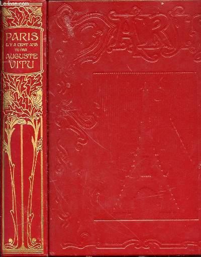 PARIS IL Y A CENT ANS - EDITION DU BI-MILLENAIRE / 490 DESSINS DE L'EPOQUE D'APRES NATURE.