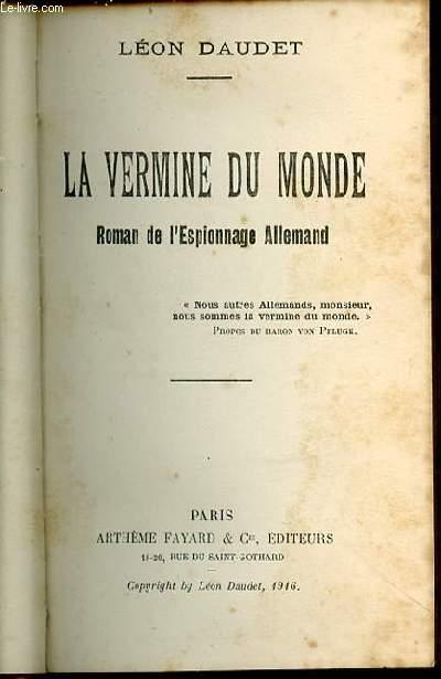 LA VERMINE DU MONDE - ROMAN DE L'ESPIONNAGE ALLEMAND.