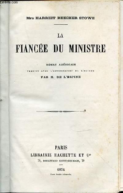 LA FIANCEE DU MINISTRE - Roman américain traduit avec l'autorisation de l'auteur par H. de l'Espine.