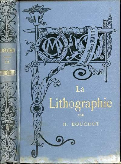LA LITHOGRAPHIE - Bibliothèque de l'Enseignement des Beaux-Arts.
