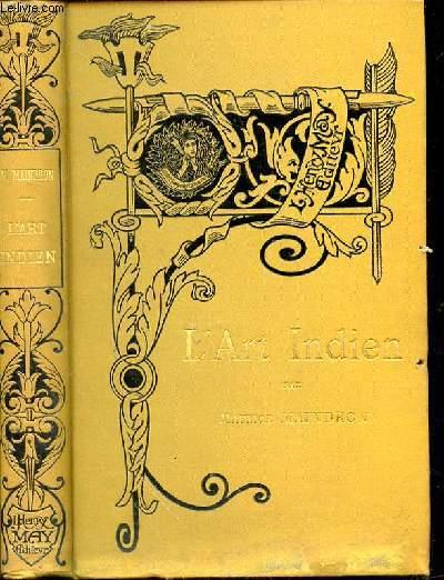 L'ART INDIEN - Bibliothèque de l'Enseignement des Beaux-Arts.