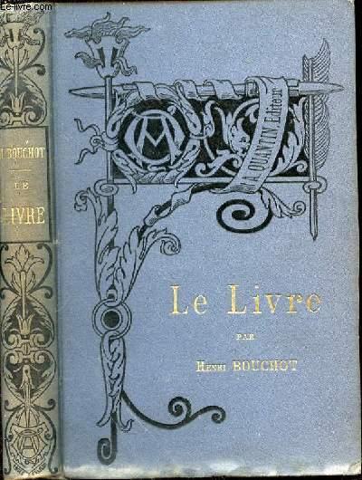LE LIVRE, L'ILLUSTRATION, LA RELIURE - Bibliothèque de l'Enseignement des Beaux-Arts.