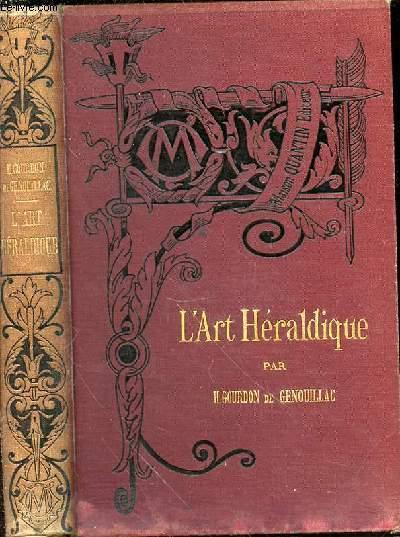 L'ART HERALDIQUE - Bibliothèque de l'Enseignement des Beaux-Arts.