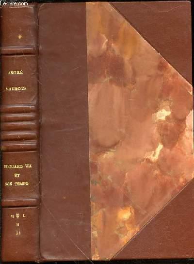 EDOUARD VII ET SON TEMPS - NOUVELLE EDITION PRECEDEE D'UNE PREFACE INEDITE.