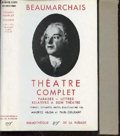 Théâtre complet - PARADES / LETTRES RELATIVES A SON THEATRE.