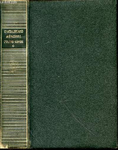 MEMOIRES D'OUTRE-TOMBE - TOME 1. EDITION NOUVELLE ETABLIE D'APRES L'EDITION ORIGINALE ET LES DEUX DERNIERES COPIES DU TEXTE AVEC UNE INTRODUCTION, DES VARIANTES, DES NOTES, UN APPENDICE ET DES INDEX PAR MAURICE LEVAILLANT ET GEORGES MOULINIER.