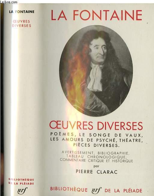 Oeuvres diverses : Poèmes, le songe de Vaux, Les amours de psyché, théâtre, Pièces diverses.