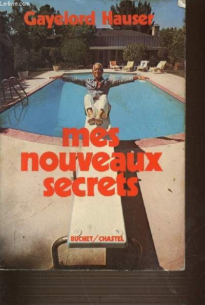 MES NOUVEAUX SECRETS. GAYELORD HAUSER'S NEW TREASURY OF SECRETS.