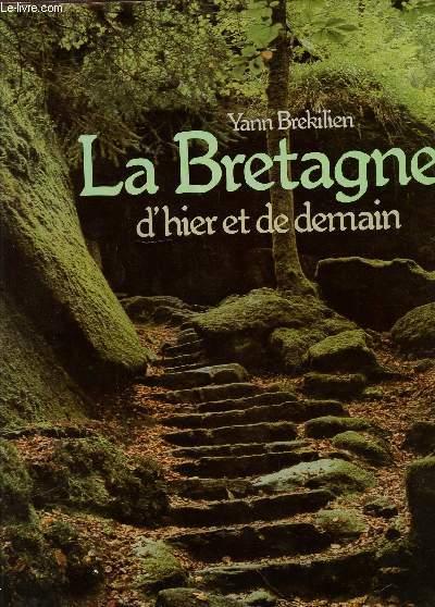 LA BRETAGNE D'HIER ET DE DEMAIN.