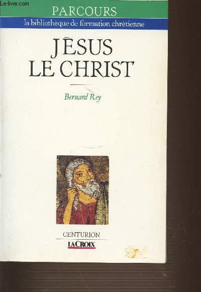 JESUS LE CHRIST. LA BIBLIOTHEQUE DE FORMATION CHRETIENNE. PARCOURS.
