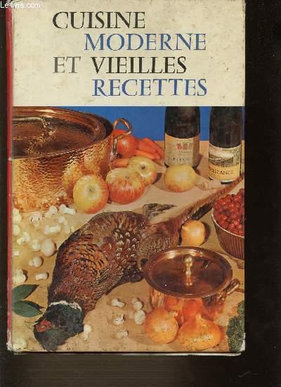CUISINE MODERNE ET VIEILLES RECTTES. 650 RECETTES.