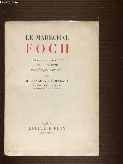 LE MARECHAL FOCH - DISCOURS PRONONCE LE 26 MARS 1929 AUX OBSEQUES NATIONALES.