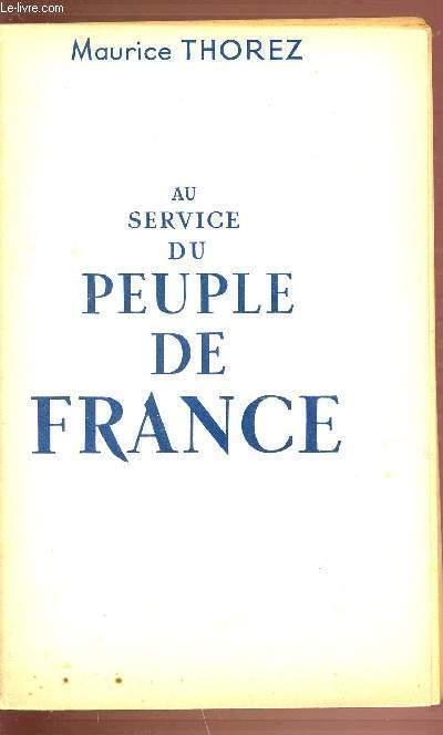 AU SERVICE DU PEUPLE DE FRANCE - LE COMBAT POUR LA RENAISSANCE DE LA FRANCE - LE COMBAT POUR L'ORGANISATION DE LA PAIX - LE COMBAT POUR L'UNITE - LE PARTI. 11 EME CONGRES NATIONAL DU PARTI COMMUNISTE FRANCAIS STRASBOURG 25 26 27 28 JUIN 1947