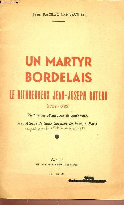 UN MARTYR BORDELAIS - LE BIENHEUREUX JEAN-JOSEPH RATEAU 1758-1792. VICTIMES DES MASSACRES DE SEPTEMBRE EN L'ABBAYE DE SAINT-GERMAIN DES PRES A PARIS.