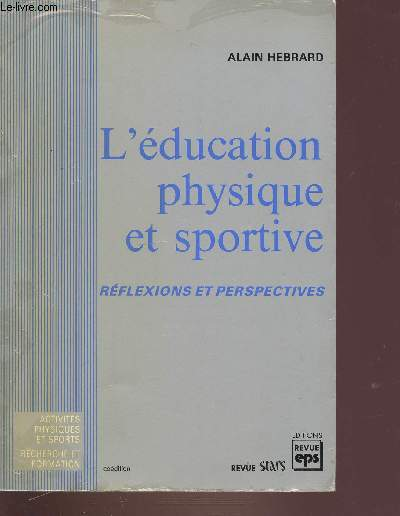 L'EDUCATION PHYSIQUE ET SPORTIVE - REFLEXIONS ET PERSPECTIVES.