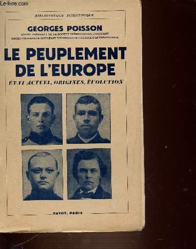 LE PEUPLEMENT DE L'EUROPE - ETAT ACTUEL, ORIGINES, EVOLUTION - BIBLIOTHEQUE SCIENTIFIQUE.
