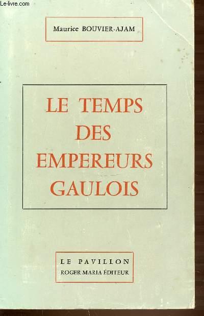 LE TEMPS DES EMPEREURS GAULOIS.