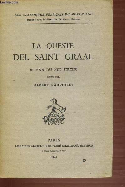 LA QUESTE DEL SAINT GRAAL - LES CLASSIQUES FRANCAIS DU MOYEN-AGE - ROMAN DU 13EME SIECLE.