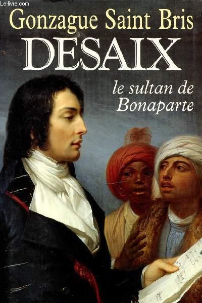 DESAIX - LE SULTANT DE BONAPARTE.