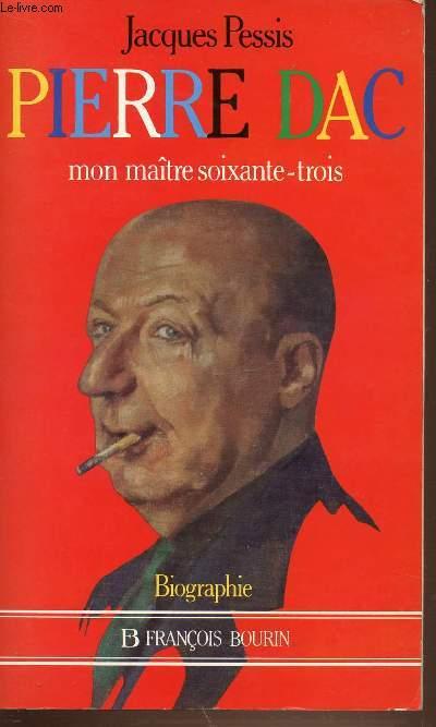 PIERRE DAC - MON MAITRE SOIXANTE-TROIS.